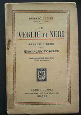 LE VEGLIE DI NERI PAESI E FIGURE DELLA CAMPAGNA TOSCANA FUCINI 1917 HOEPLI