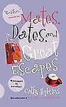 Mates, Dates, and Great Escapes-ExLibrary