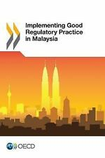 Implementing Good Regulatory Practice in Malaysia by Organisation for...