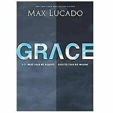 Grace : More Than We Deserve, Greater Than We Imagine by Max Lucado (2012, Hardc