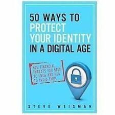 50 Ways to Protect Your Identity in a Digital Age: New Financial Threats You Ne