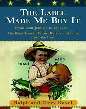 The Label Made Me Buy It : From Aunt Jemima to Zonkers--The Best Dressed...
