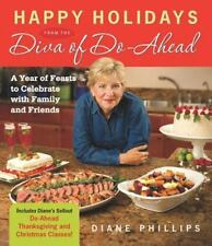 Happy Holidays from the Diva of Do-Ahead : A Year of Feasts to Celebrate
