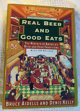 Real Beer and Good Eats : The Rebirth of America's Beer and Food Traditions by B