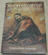 Sindh Revisited. A Journey In The Footsteps of Captain Sir Richard Francis Burto