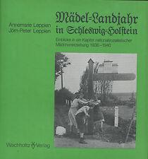Leppien - Mädel-Landjahre in Schleswig-Holstein Einblicke in ein Kapitel ......