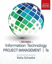Information Technology Project Management, Revised 7E by Kathy Schwalbe