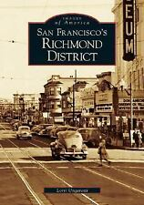 San Francisco's Richmond District (CA)  (Images of America) Ungaretti, Lorri