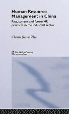 Human Resource Management in China: Past, Current and Future HR Practices in the