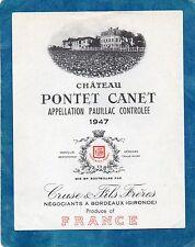PAUILLAC 5E GCC VIEILLE ETIQUETTE CHATEAU PONTET CANET 1947 EXPORT RARE  §24/08§