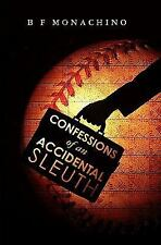 Confessions of an Accidental Sleuth by B. F. Monachino SIGNED NEW PAPERBACK