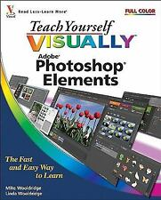 Teach Yourself VISUALLY Photoshop Elements 7 Wooldridge, Mike, Wooldridge, Lind
