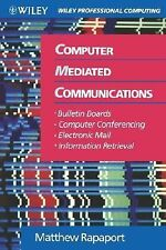 Computer Mediated Communications: Bulletin Boards, Computer Conferencing, Electr