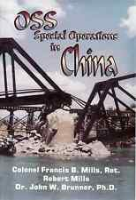 035.0OSS Special Operations in China by Frank Mills, Robert Mills and John W....