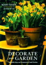 Decorate Your Garden: Affordable Ideas and Ornaments for Small Gardens, Keen, Ma