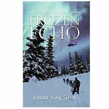 A Frozen Echo by Linda Kay Silva