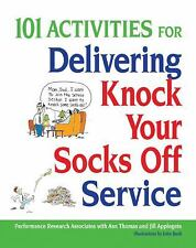 NEW - 101 Activities for Delivering Knock Your Socks Off Service