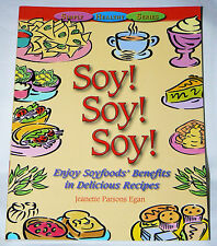 Soy! Soy! Soy!...Soyfoods' Benefits in Delicious Recipes - Jeanette Egan 1999 pb