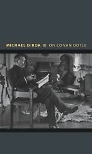Writers on Writers Ser.: On Conan Doyle : Or, the Whole Art of Storytelling...