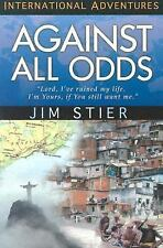 """Against All Odds: """"Lord, I've Ruined My Life. I'm Yours, If You Still Want M"""