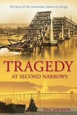 Tragedy at Second Narrows: The Story of the Ironworkers Memorial Bridg-ExLibrary