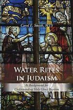 Water Rites in Judaism : As Background for Understanding Holy Ghost Baptism...