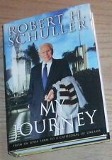 MY JOURNEY Signed By ROBERT SCHULLER  2001 Hardcover 1st Ed
