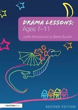 Drama Lessons for Five to Eleven Year-Olds by Judith Ackroyd and Jo...