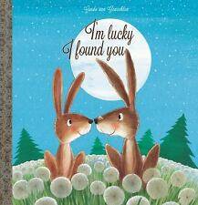 I'm Lucky I Found You (2016, Picture Book)
