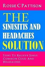 Nutrition and Health: The Sinusitis and Headaches Solution : Steps to Relieve...