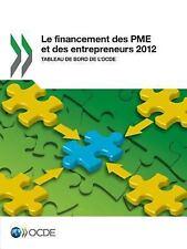 Le financement des Pme et des entrepreneurs 2012 : Tableau de bord de l'Ocde: Ed