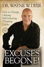 Excuses Begone!: How to Change Lifelong, Self-Defeating Thinking Habits by Dr...