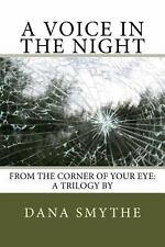 A Voice in the Night by Dana Smythe (2013, Paperback)