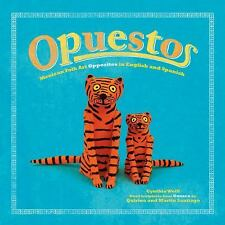 Opuestos: Mexican Folk Art Opposites in English and Spanish (English and Spanis