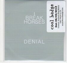 (EF243) I Break Horses, Denial - 2013 DJ CD