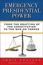 Emergency Presidential Power : From the Drafting of the Constitution to the...
