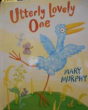 Utterly Lovely One by Mary Murphy new hardcover book