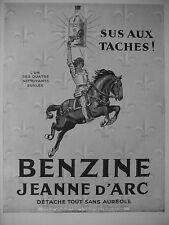 PUBLICITÉ 1928 BENZINE JEANNE D'ARC DÉTACHE TOUT SANS AURÉOLE - ADVERTISING