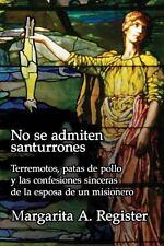 No Se Admiten Santurrones : Terremotos, Patas de Pollo y Las Confesiones...