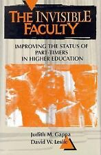The Invisible Faculty: Improving the Status of Part-Timers in Higher Education (