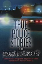 True Police Stories of the Strange and Unexplained by Ingrid P. Dean (2011,...