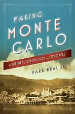 Making Monte Carlo: A History of Speculation and Spectacle