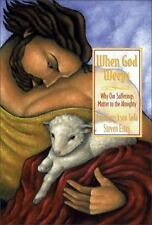 When God Weeps: Why Our Sufferings Matter to the Almighty Tada, Joni Eareckson,