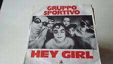 45t  GRUPPO SPORTIVO-HEY GIRL--