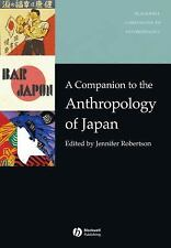 A Companion to the Anthropology of Japan (Blackwell Companions to Anthropology),