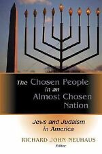 The Chosen People in an Almost Chosen Nation: Jews and Judaism in America by N..