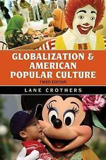 Globalization and American Popular Culture (Globalization) by Lane Crothers