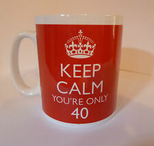 Keep Calm You're Only 40 Gift Mug Cup 40th Birthday Present Gift Forty Fortieth