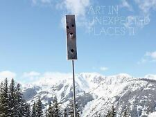 Art in Unexpected Places by Paula Crown, Mike Kaplan and Heidi Zuckerman...