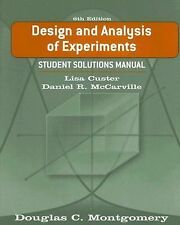 Design and Analysis of Experiments, Student Solutions Manual, Montgomery, Dougla